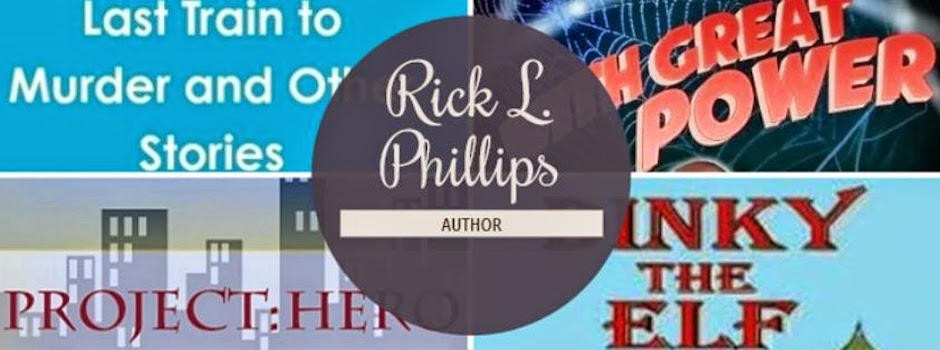 The Official Blog of Rick L. Phillips Author