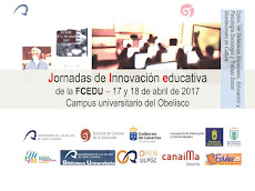 I JORNADAS DE INNOVACIÓN EDUCATIVA DE LA FCEDU (abril 2017). Más en menú horizontal