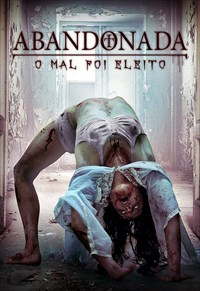 Abandonada: O Mal Foi Eleito Torrent - BluRay 720p/1080p Dual Áudio
