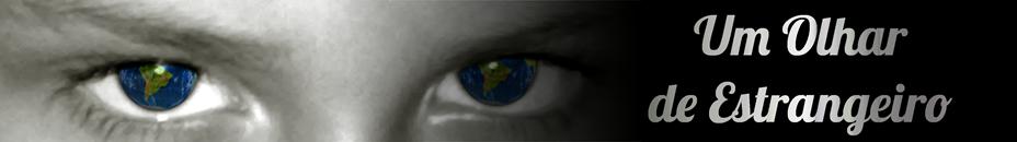 Um Olhar de Estrangeiro
