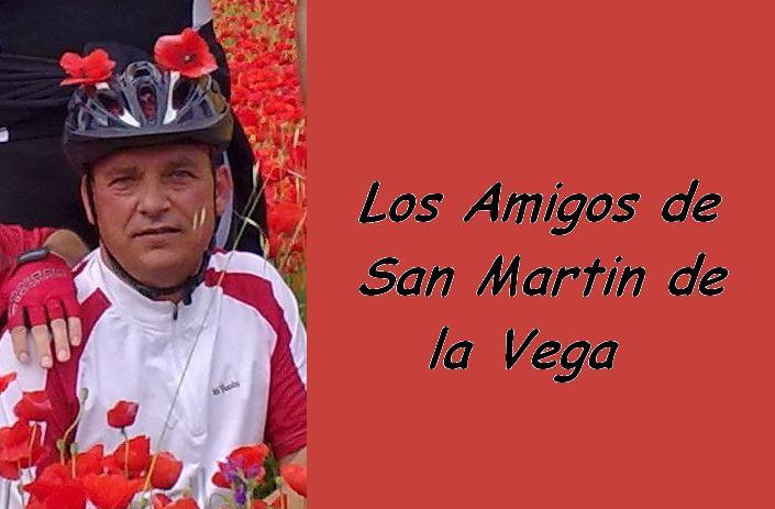 Los amigos de San Martin de la Vega y compañia