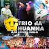 Baixar – Trio da Huanna – Ao Vivo na Expoita 2015 – Itabuna-BA