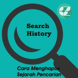 Cara Menghapus Sejarah Pencarian dari  Search Engines & Media Sosial