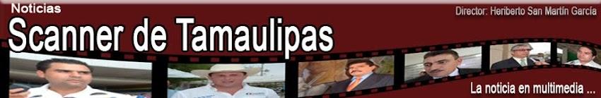 Panorámico de Reynosa Noticias Scanner de Tamaulipas