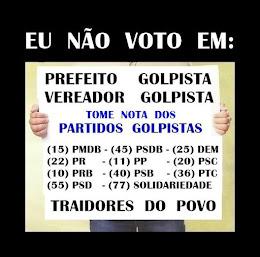 ELEIÇÕES MUNICIPAIS DE OUTUBRO           NÂO VOTE EM GOLPISTA !