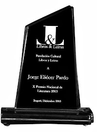 X Premio Nacional de Literatura Libros y Letras 2013 a Jorge Eliécer Pardo