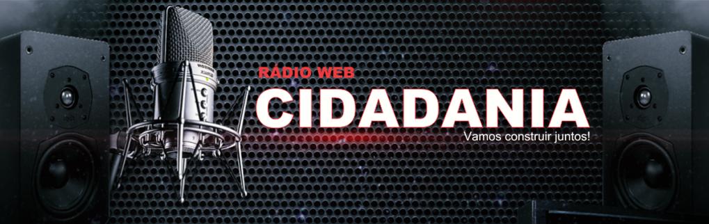 CIDADANIA -  Web Rádio Comunitária