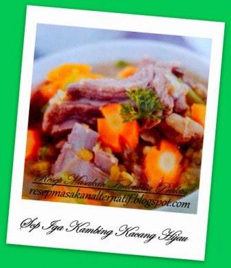 Resep dan Cara Membuat Sop Iga Kambing Kacang Hijau