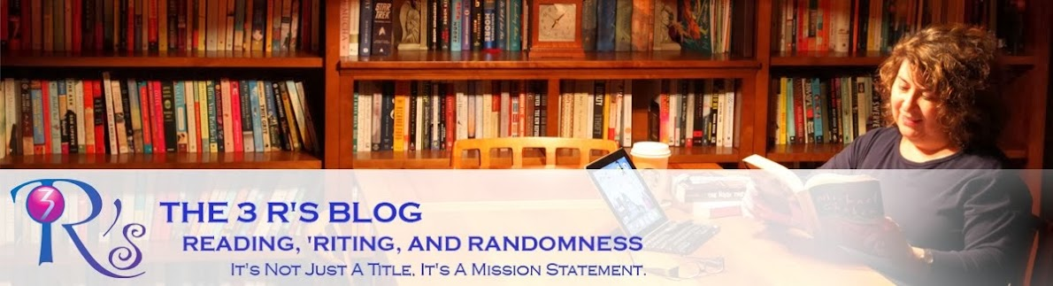 The 3 R's Blog: Reading, 'Riting, and Randomness