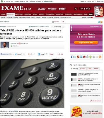 Saiu na revista EXAME.COM - TelexFREE oferece como garantia à justiça, R$ 660 milhões para voltar a funcionar.