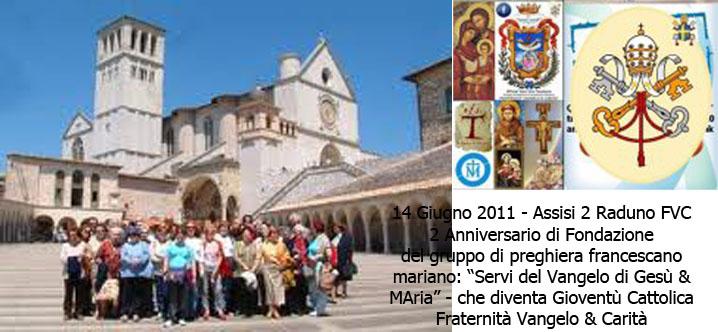 Assisi, lì 14 Giugno 2011 - 2° Raduno & 2° Anniversario di Fondazione
