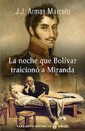 Cuando Bolívar traicionó a Miranda