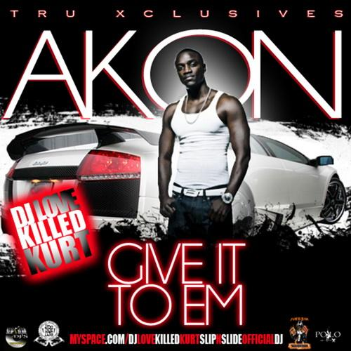 Akon – Give It To Em 2011