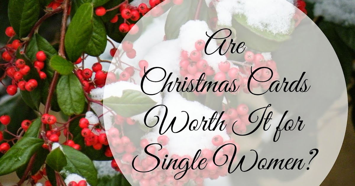Woman to Woman: Are Christmas Cards Worth It for Single Women?