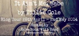 http://havebookwillread.com/2014/04/18/tour-schedule-it-aint-me-babe-by-tillie-cole/
