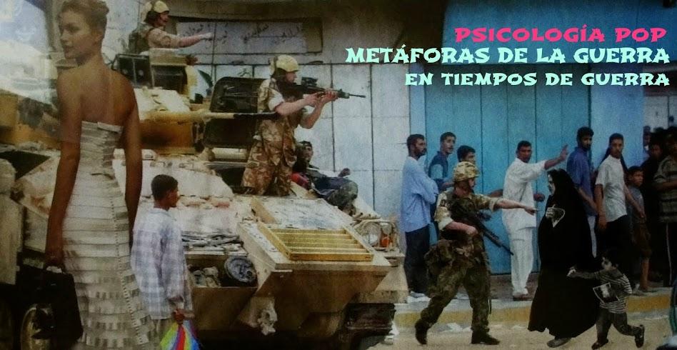 Psicología pop | Metáforas de la guerra en tiempos de guerra