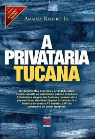 Privataria Tucana: O livro que virou Best Seller contra a vontade dos envolvidos.