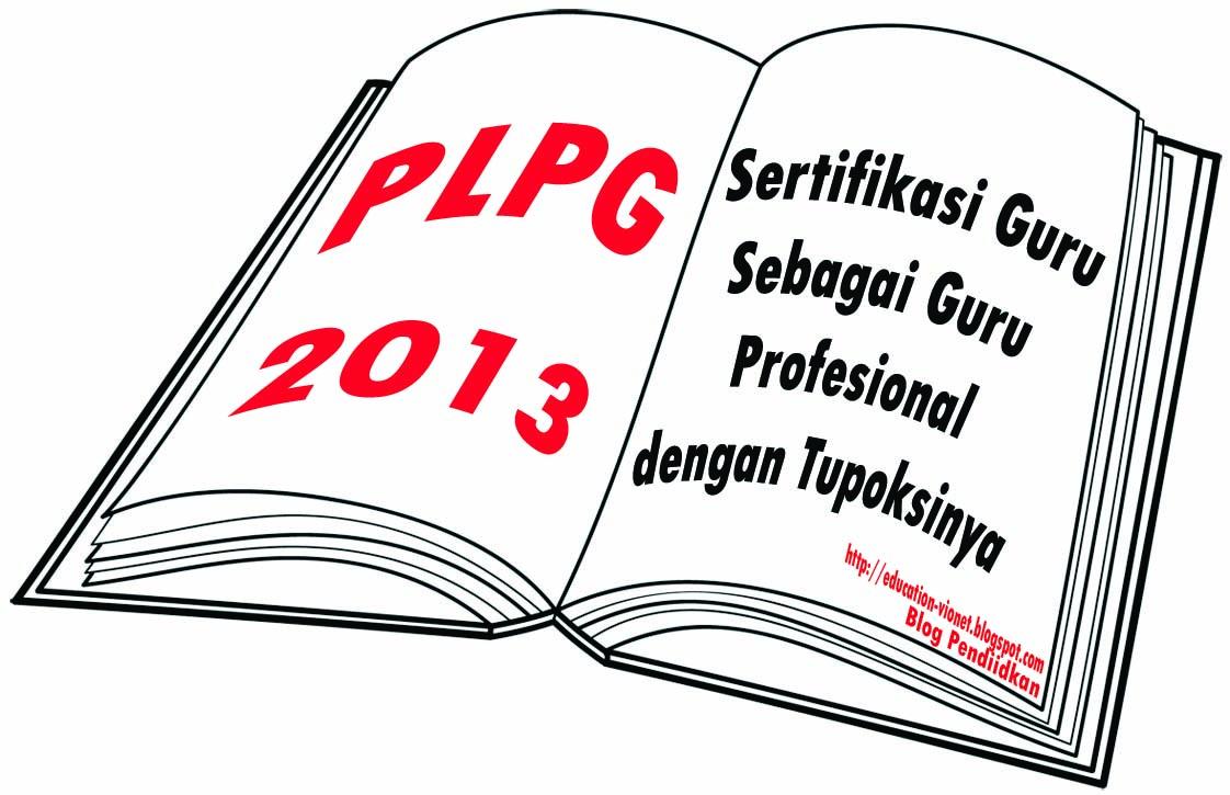 Jadwal Pelaksanaan PLPG Rayon 108 Provinsi Jambi 2013.