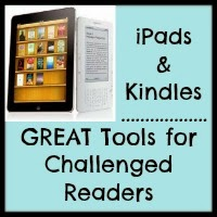 The Advantages Of Dyslexia And Why E >> Help for Struggling Readers: Why iPads & Kindles Are Great Tools for Struggling Readers