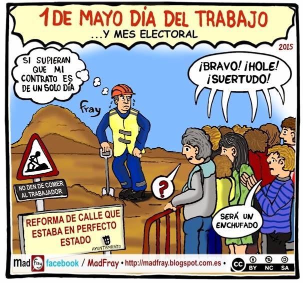 viñeta: Uno de mayo de 2015, celebrar el día del trabajo en un mes electoral y cuando todavía hay 5 millones de parados en España