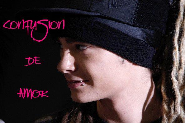 Fic: Confusión de Amor (Tom Kaulitz y Tu)