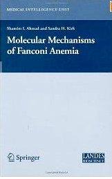 Molecular Mechanisms of Fanconi Anemia Sandra Kirk, Shamim Ahmad