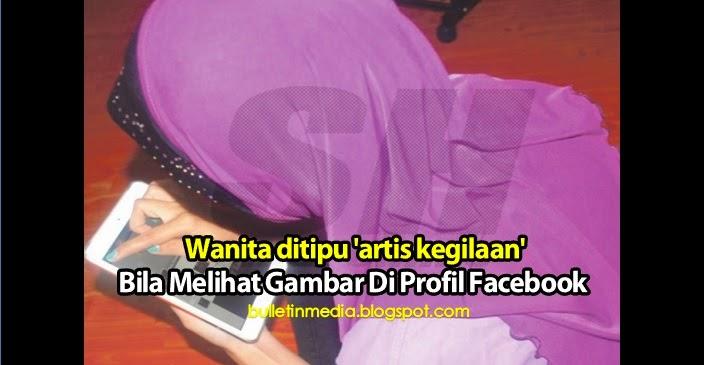 Wanita ditipu 'artis kegilaan' Bila Melihat Gambar Di profil Facebook