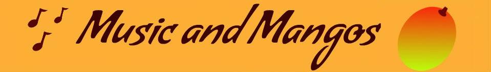 Music and Mangos