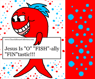 "Jesus Is ""O"" FISH-ally ""FIN""tastic!"