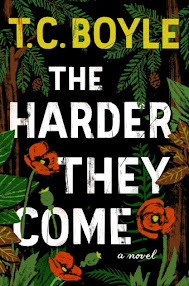 The Harder They Come, by T. C. Boyle