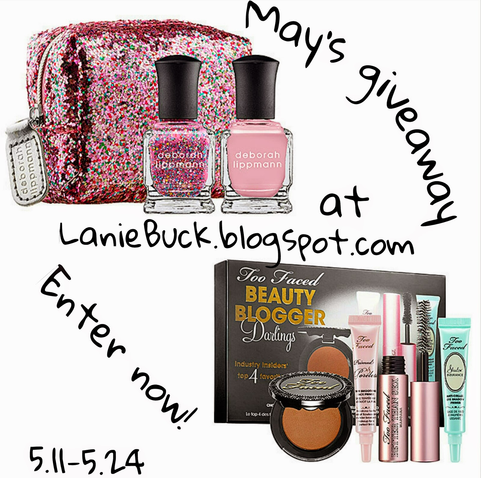 http://laniebuck.blogspot.com/2014/05/mays-giveaway-too-faced-beauty-blogger.html