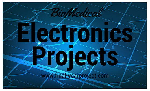 Bio-Medical based Electronics Projects Ideas - Free Final ...