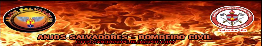 ANJOS SALVADORES - BOMBEIRO CIVIL
