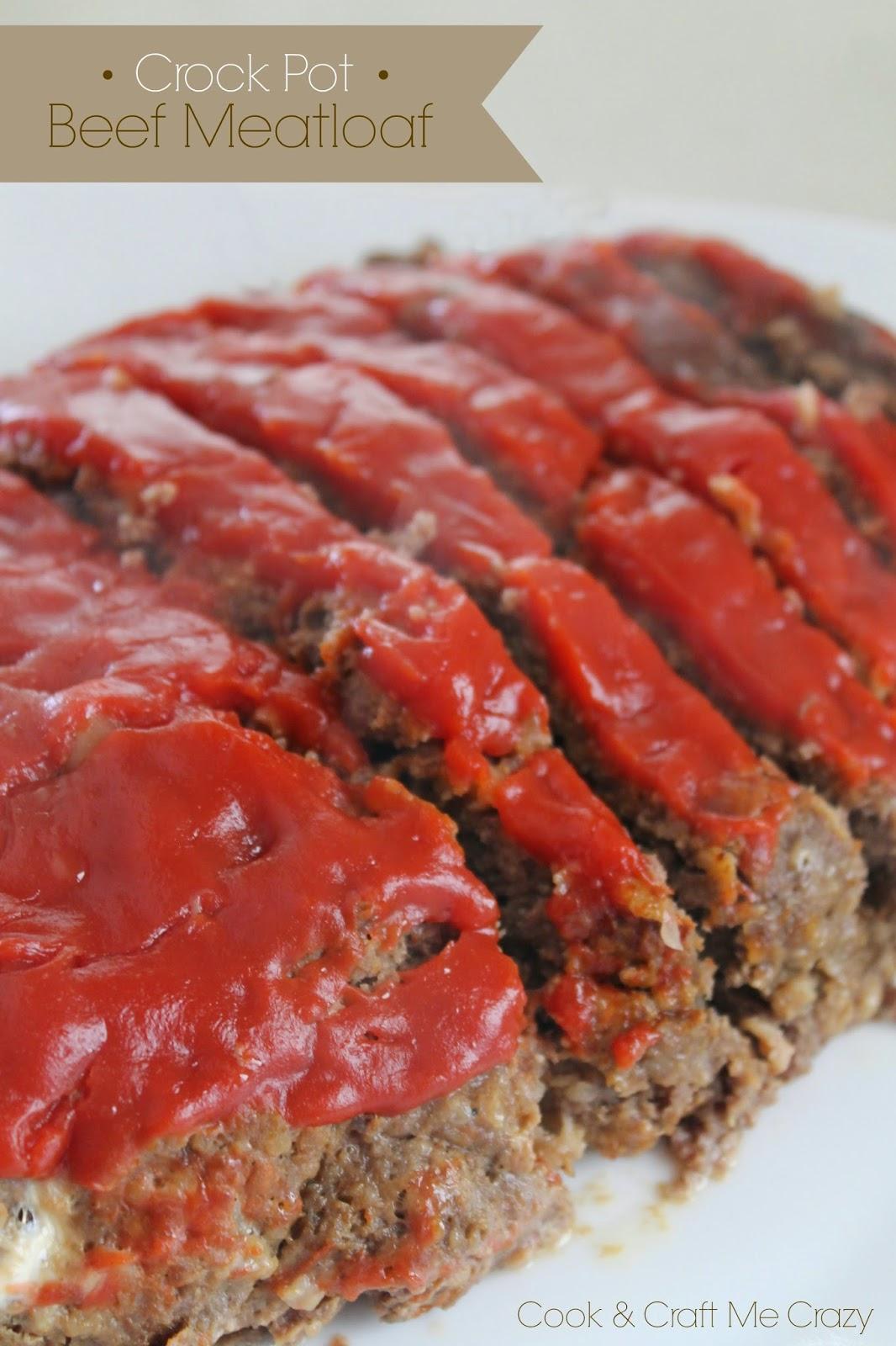 Cook And Craft Me Crazy Crock Pot Beef Meatloaf