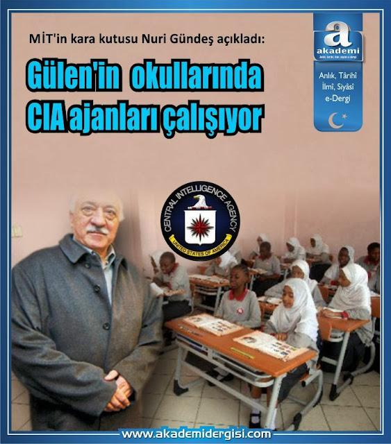MİT'in kara kutusu açıkladı: Fethullah Gülen'in okullarında CIA ajanları çalışıyor.