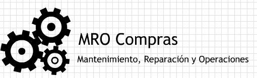 MRO COMPRAS - Mantenimiento, Reparación y Operaciones - MRO Purchasing -