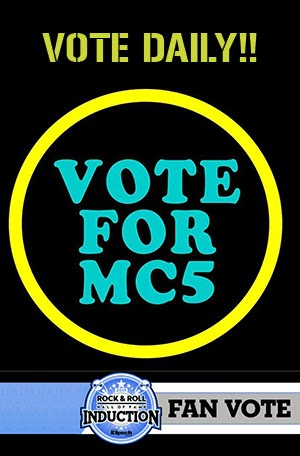 MC5 FOR ROCK HALL OF FAME!