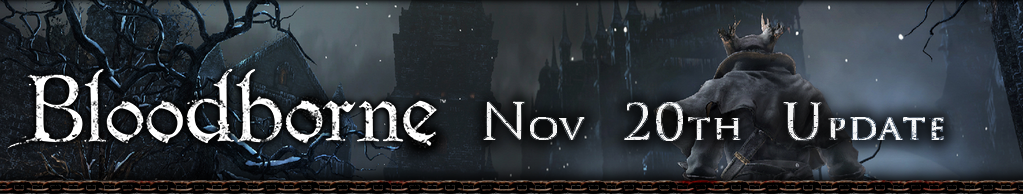 Bloodborne Nov 20th Update