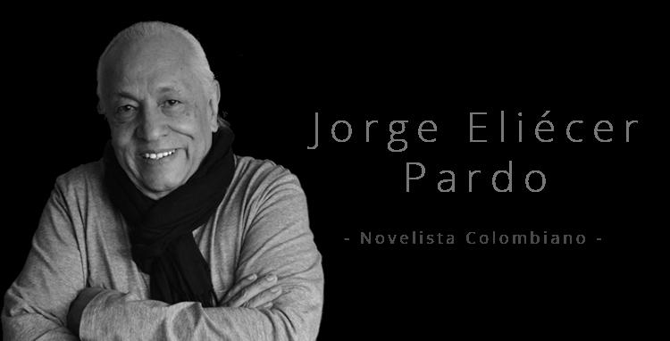 Jorge Eliécer Pardo - novelista colombiano