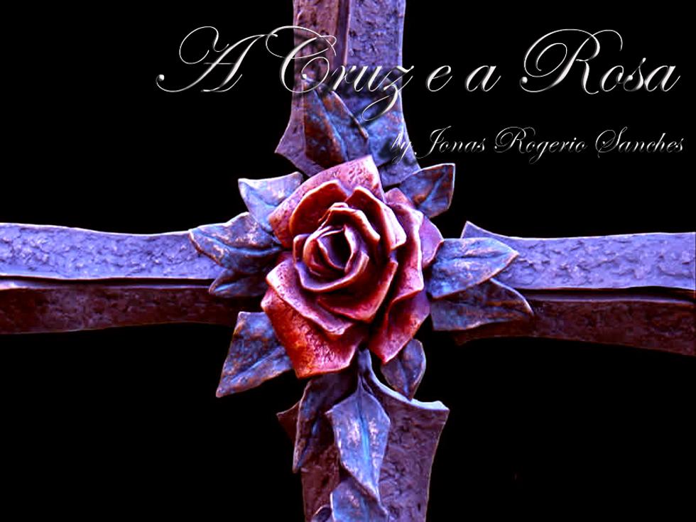 A Cruz e a Rosa
