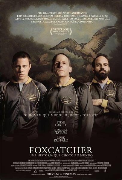 """Poster do filme """"Foxcatcher: Uma História que Chocou o Mundo"""""""