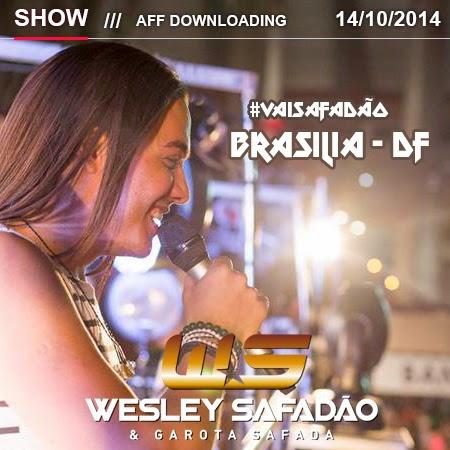 Baixar – Wesley Safadão & Garota Safada – Elétrico – Bloco Pirraça – Brasília – DF – Outubro – 2014