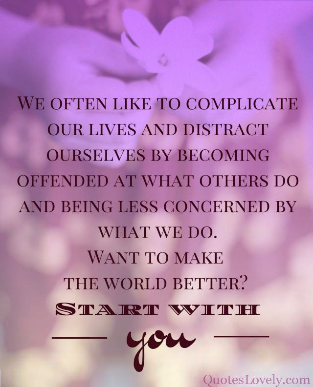 We often like to complicate our lives