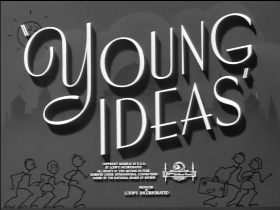 A screen cap of the title page of the film Young Ideas 1943