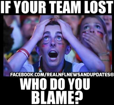 #team #teamlost #lost #blame.- if your team lost who do you blame?