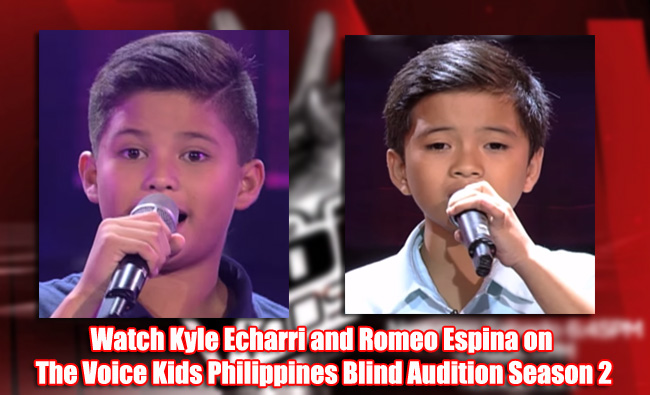 Watch Kyle Echarri and Romeo Espina on The Voice Kids Philippines Blind Audition Season 2