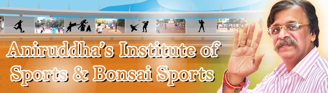Aniruddha's Institute of Sports and Bonsai Sports