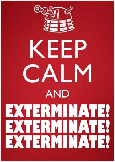 Keep Calm Exterminate