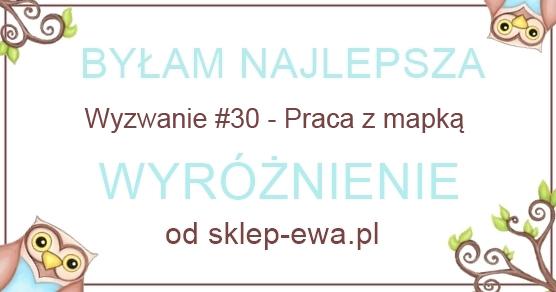 http://blog-sklep-ewa.blogspot.com/2014/10/wyniki-wyzwania-30-praca-z-mapka.html