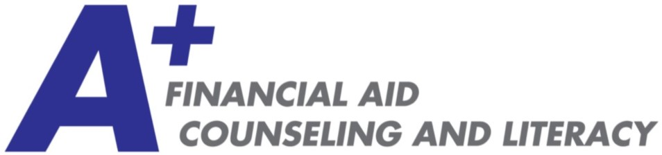 A+ Financial Aid Counseling and Literacy